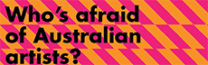 Who's afraid of Australian artists?